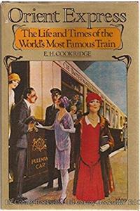 Orient Express : The Life and Times of the World's Most Famous Train