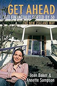Download Get Ahead...Get Financially Sorted By 30: the New Zealand Way epub