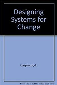 Designing Systems for Change