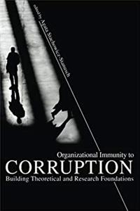 Organizational Immunity to Corruption: Building Theoretical and Research Foundations