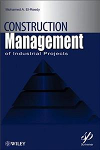 Construction Management for Industrial Projects: A Modular Guide for Project Managers