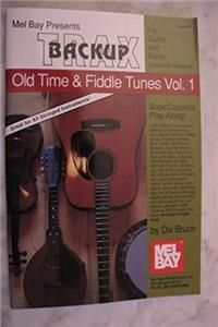 Mel Bay Presents Backup Trax Old Time & Fiddle Tunes Vol 1 for Guitar and Banjo Tablature included