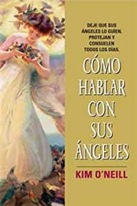 Como Hablar con Sus Angeles (Spanish Edition)
