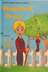 Ploppidoo a plotzer: Starring Danny Deedle Dawdle (Secret hideout adventure books)