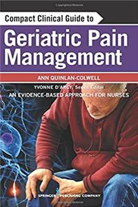 Compact Clinical Guide to Geriatric Pain Management: An Evidence-Based Approach for Nurses
