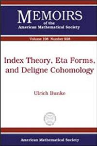 Index Theory, Eta Forms, and Deligne Cohomology (Memoirs of the American Mathematical Society)
