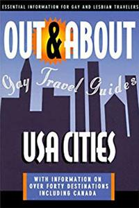 Out & About: USA Cities: Essential Information for Gay and Lesbian Travelers (Out & About Gay Travel Guides)
