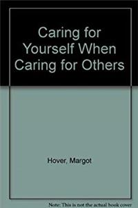 Caring for Yourself When Caring for Others