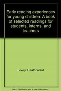 Early reading experiences for young children: A book of selected readings for students, interns, and teachers