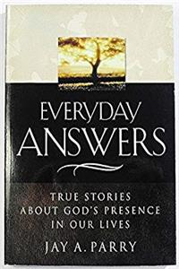 Everyday Answers: True Stories About God's Presence in Our Lives