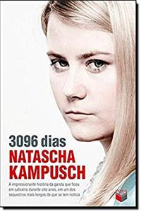 3096 Dias: Natascha Kampusch - 3096 Days in Captivity - Portuguese Edition