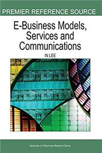 E-Business Models, Services and Communications