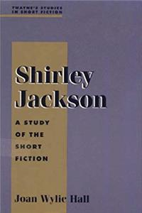 Shirley Jackson: A Study in Short Fiction (Studies in Short Fiction Series)