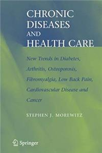 Download Chronic Diseases and Health Care: New Trends in Diabetes, Arthritis, Osteoporosis, Fibromyalgia, Low Back Pain, Cardiovascular Disease, and Cancer epub