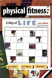 Physical Fitness: A Way of Life, 6th Edition