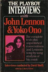 The Playboy Interviews With John Lennon and Yoko Ono: The complete texts plus unpublished conversations and Lennon's song-by-song analysis of his music