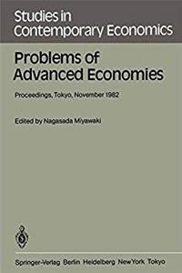 Problems of Advanced Economies: Proceedings of the Third Conference on New Problems of Advanced Societies Tokyo, Japan, November 1982 (Studies in Contemporary Economics)