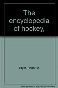The encyclopedia of hockey,