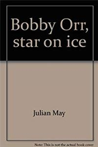 Bobby Orr, star on ice (Sports close-up books)