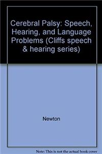 Download Cerebral Palsy: Speech, Hearing, and Language Problems (Cliffs speech & hearing series) epub