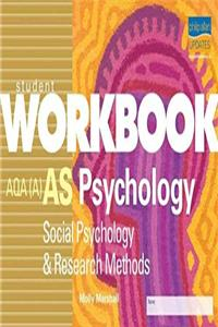 AS Psychology AQA (A): Student Workbook: Social Psychology and Research Methods
