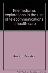 Telemedicine; explorations in the use of telecommunications in health care