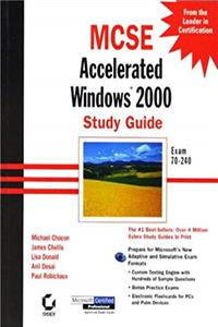 MCSE: Accelerated Windows 2000 Study Guide Exam 70-240 (With CD-ROM)