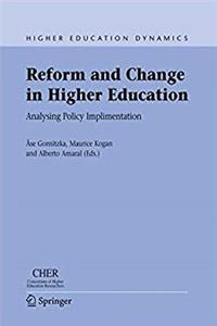 Reform and Change in Higher Education: Analysing Policy Implementation (Higher Education Dynamics)