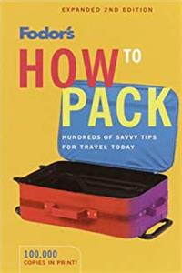 Fodor's How to Pack, 2nd Edition (Travel Guide)
