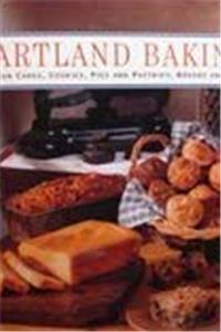 Heartland Baking: All-American Cakes, Cookies, Pies and Pastries, Breads and Bars (American Regional Cookbook Series)