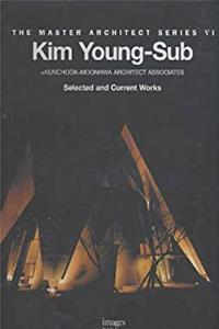 Download Kim Young-Sub + Kunchook-Moonhwa Architect Associates (The Master Architect Series VI) epub