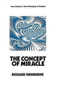 The Concept of Miracle (New Studies in the Philosophy of Religion)