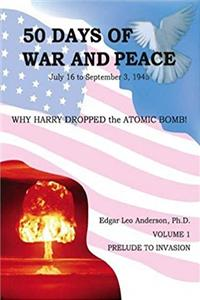 Download 50 Days of War and Peace or Why Harry Dropped the Atomic Bomb (2 Volume Set) (Paperback) epub