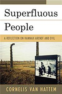 Superfluous People: A Reflection on Hannah Arendt and Evil
