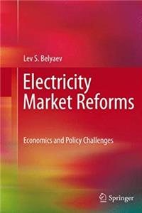 Electricity Market Reforms: Economics and Policy Challenges