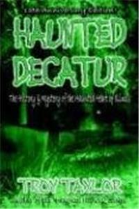 Haunted Decatur Revisited