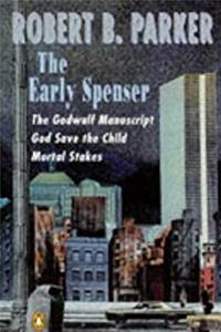 "Robert B.Parker Omnibus: "" Godwulf Manuscript "" , "" Mortal Stakes "" , "" God Save the Child """