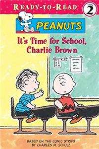 It's Time for School, Charlie Brown (Peanuts Ready-to-reads)