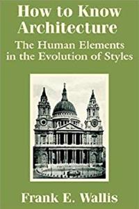 How to Know Architecture: The Human Elements in the Evolution of Styles