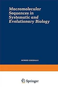 Macromolecular Sequences in Systematic and Evolutionary Biology (Monographs in Evolutionary Biology Series)