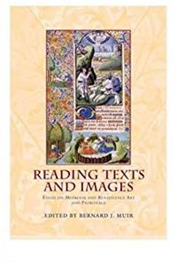 Reading Texts and Images: Essays on Medieval and Renaissance Art and Patronage (Exeter Medieval Texts and Studies LUP)