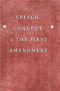 Download Speech, Conduct, and the First Amendment (Teaching Texts in Law and Politics) epub