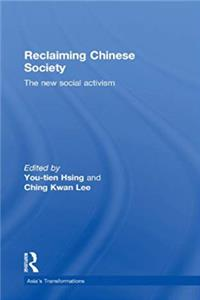 Reclaiming Chinese Society: The New Social Activism (Asia's Transformations)
