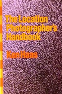 Download Location Photographers Handbook: The Complete Guide for the Out of Studio Shoot epub