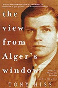 The View from Alger's Window: A Son's Memoir