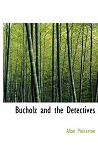 Bucholz and the Detectives (Large Print Edition)