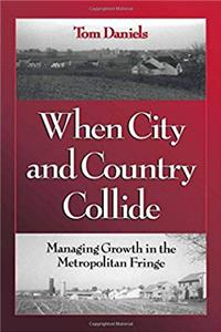 When City and Country Collide: Managing Growth In The Metropolitan Fringe