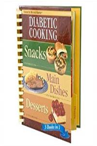 Diabetic Cooking 3 Books in 1: Snacks, Main Dishes, Desserts