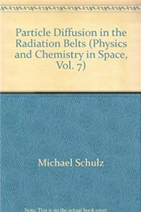 Particle Diffusion in the Radiation Belts (Physics and Chemistry in Space, Vol. 7)