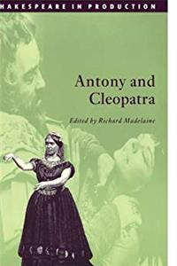Antony and Cleopatra (Shakespeare in Production)